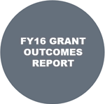 Click to view the FY16 Grant Outcomes Report