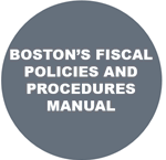 Click to view Boston's Fiscal Policies and Procedures Manual