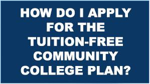 How do I apply to the Tuition-Free Community College Plan?