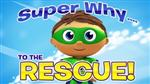Super Why to the Rescue