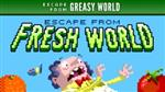 Escape from Fresh World