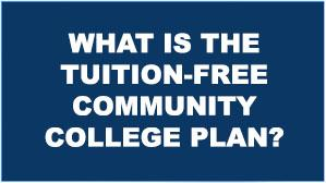 What is the Tuition-Free Community College Plan?